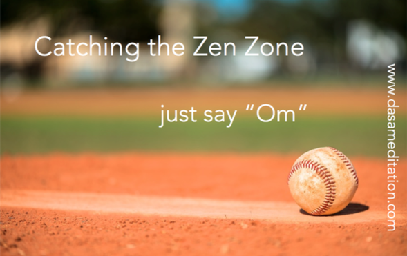Catching the Zen Zone, just say